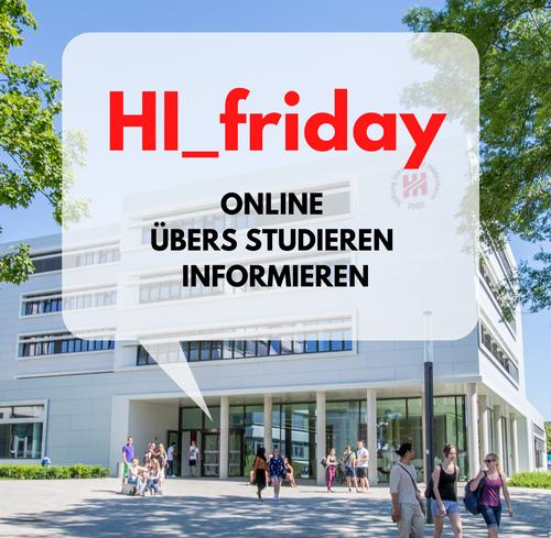 Das Foto zeigt das Gebäude N der Uni Hildesheim, davor mehrere Personen in Bewegung. Über dem Foto ist eine Aufschrift gelegt, die sich in einer transparenten übergroßen Sprechblase befindet: HI_friday online übers Studieren informieren.